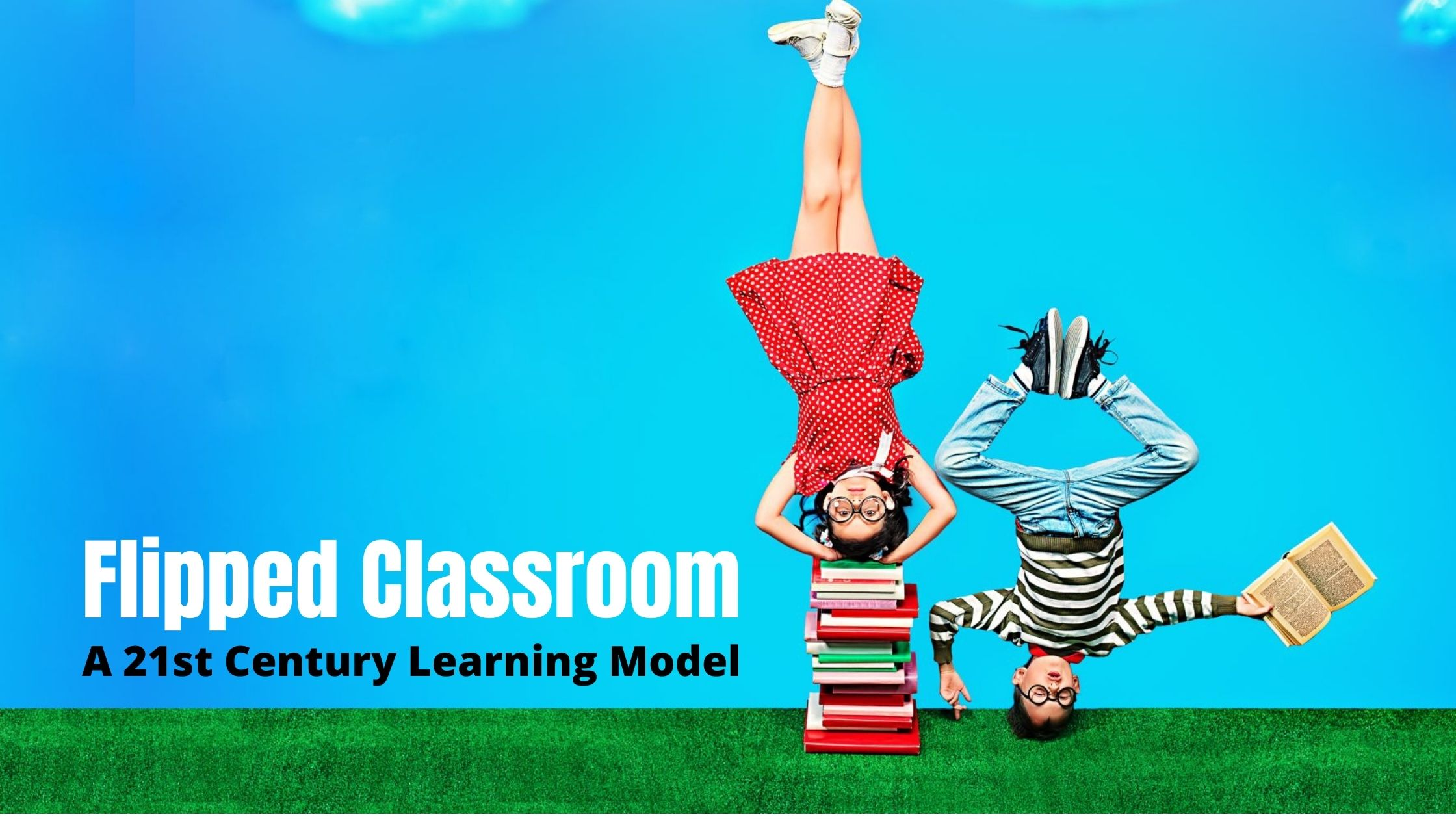 Flipped C;assrooms - A 21st Century Learning Model